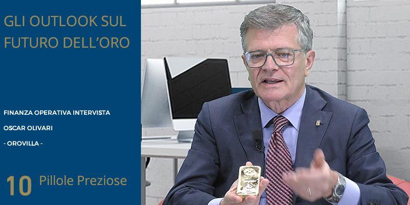 Oscar Olivari a Finanza Operativa - Parte 2: gli outlook sul futuro dell'oro
