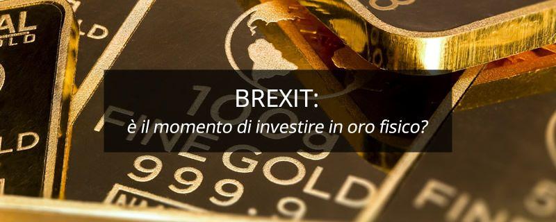 Brexit: è il momento di investire in oro fisico?