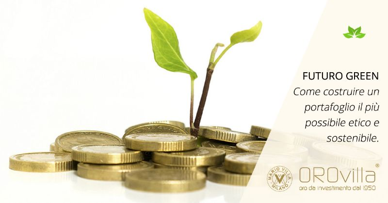 Oro e fondi etici: come inserirli nel portafoglio di investimento