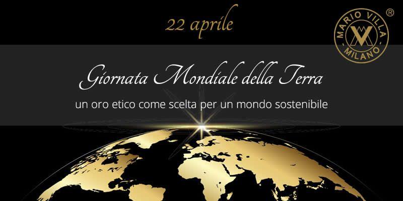 22 aprile Giornata mondiale della Terra: oro etico per scelta