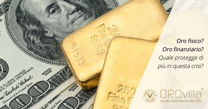 Oro fisico e finanziario: quale ti protegge in questa crisi?